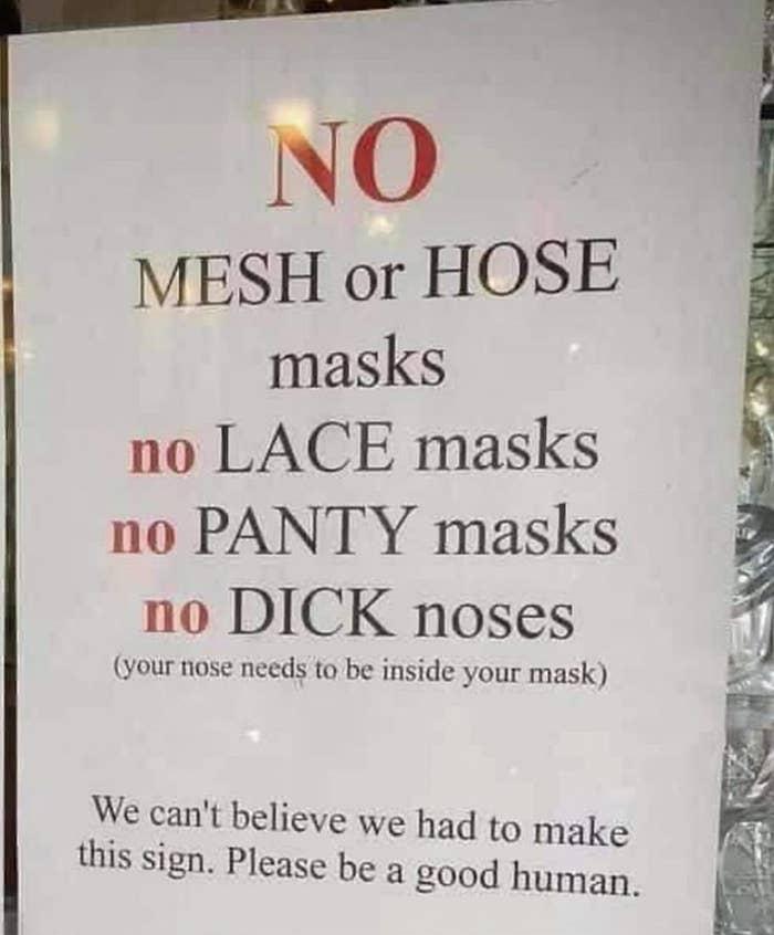 Sign reading no mesh or hose masks no lace masks no panty masks no dick noses