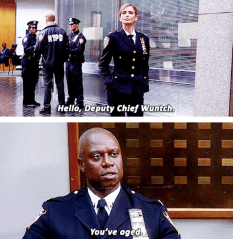 """""""Hello, Deputy Chief Wuntch. You've aged"""""""