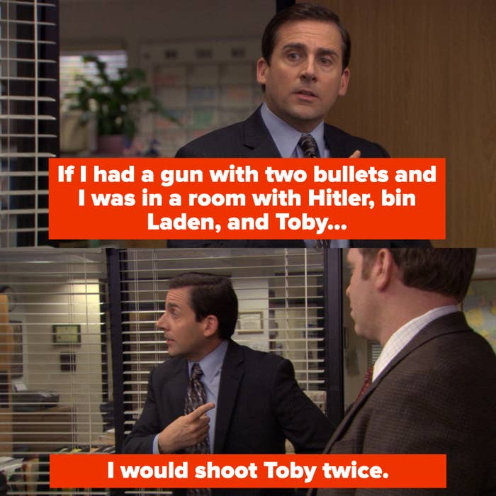 """""""If I had a gun with 2 bullets and I was in a room with Hitler, Bin Laden, and Toby, I would shoot Toby twice"""""""