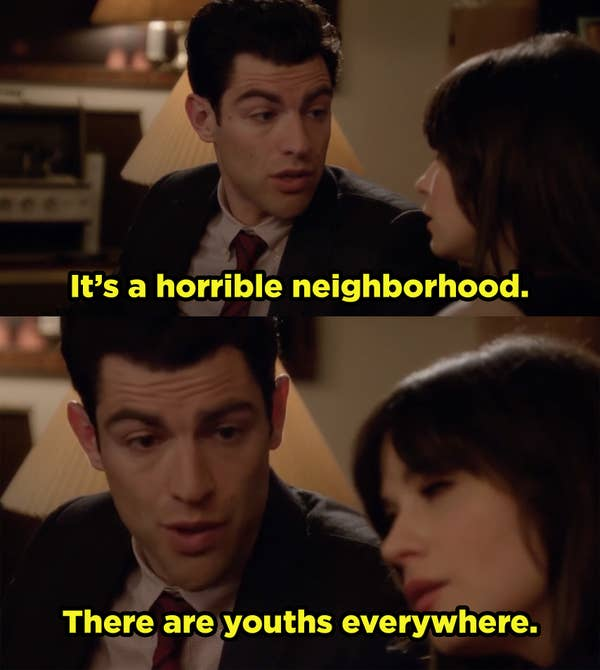 Schmidt complaining about the neighborhood youths.