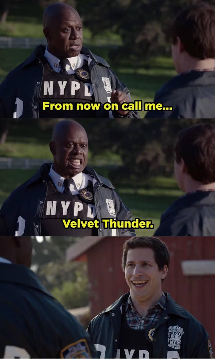 """Captain Holt telling Jake to call himself """"Velvet Thunder."""""""