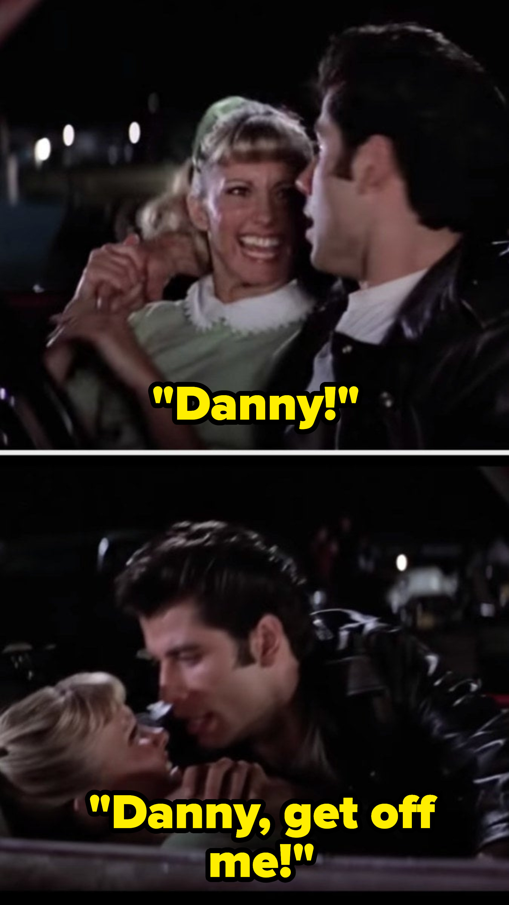 Danny forcing himself on top of Sandy in the car and Sandy screaming at him to get off of her.