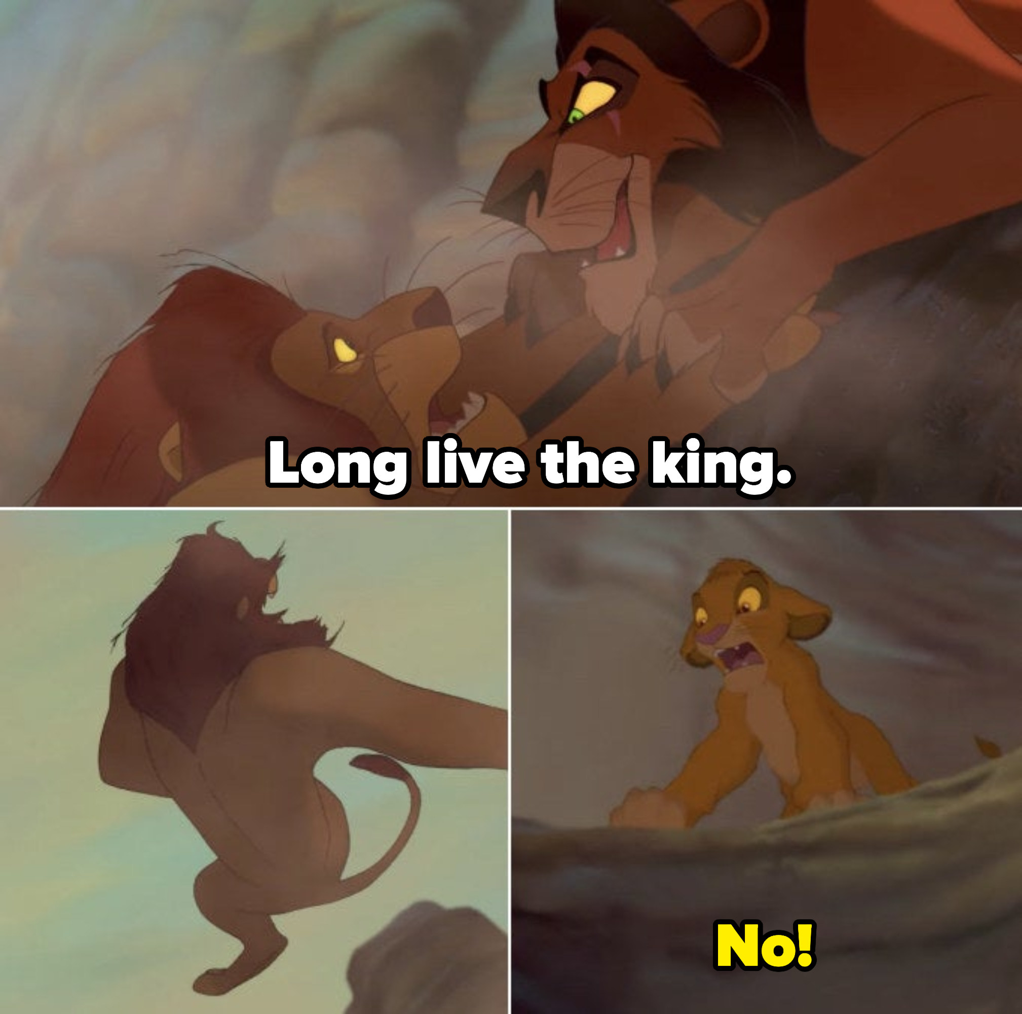 "Scar looks at Mufasa with an evil grin, claws on his claws, letting him go and pushing him off into the stampede as he says, ""Long live the king."" Simba looks on heartbroken, watching his father die"