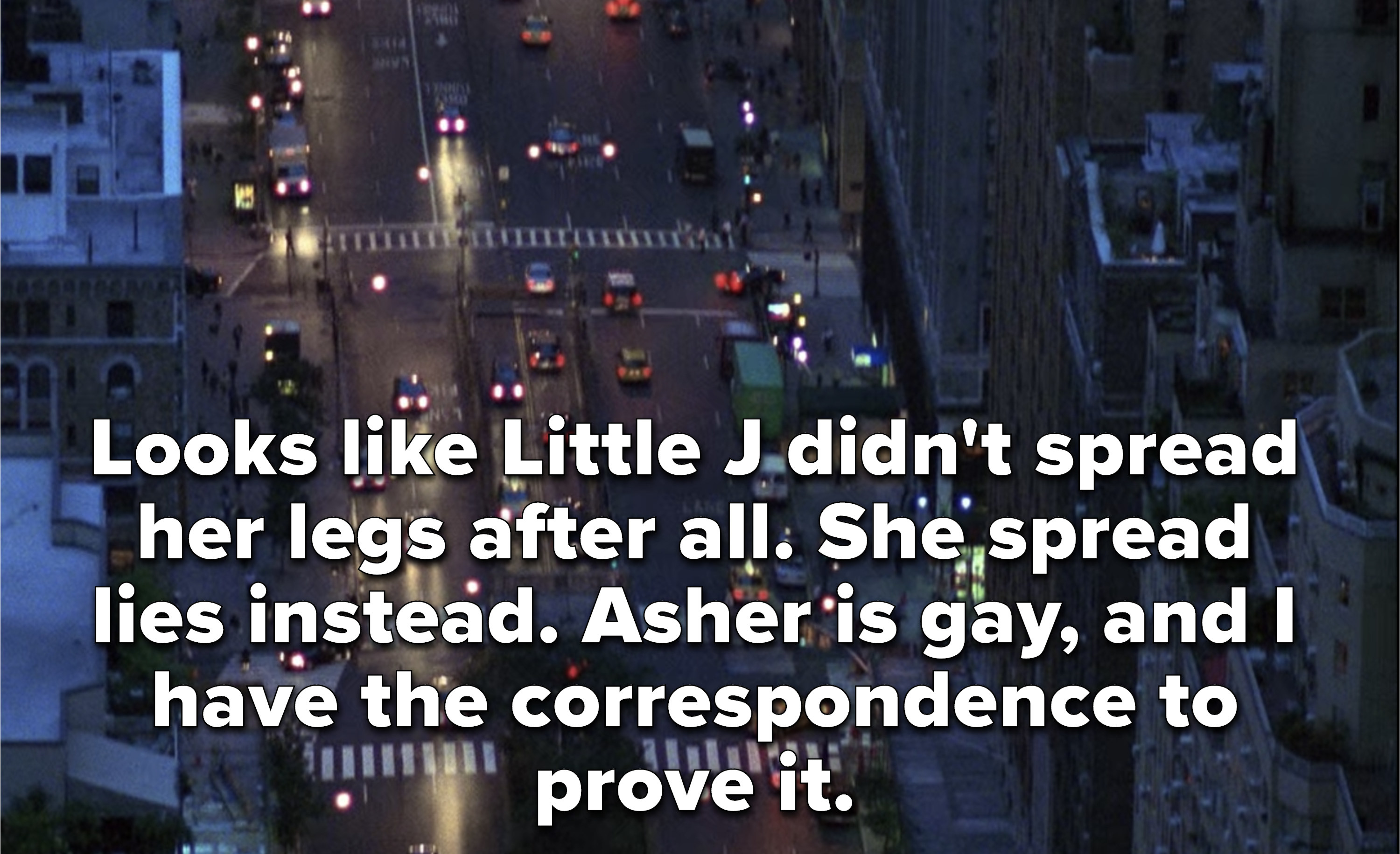 """Gossip Girl blast that says """"Looks like Little J didn't spread her legs after all. She spread lies instead. Asher is guy, and I have the correspondence to prove it"""""""