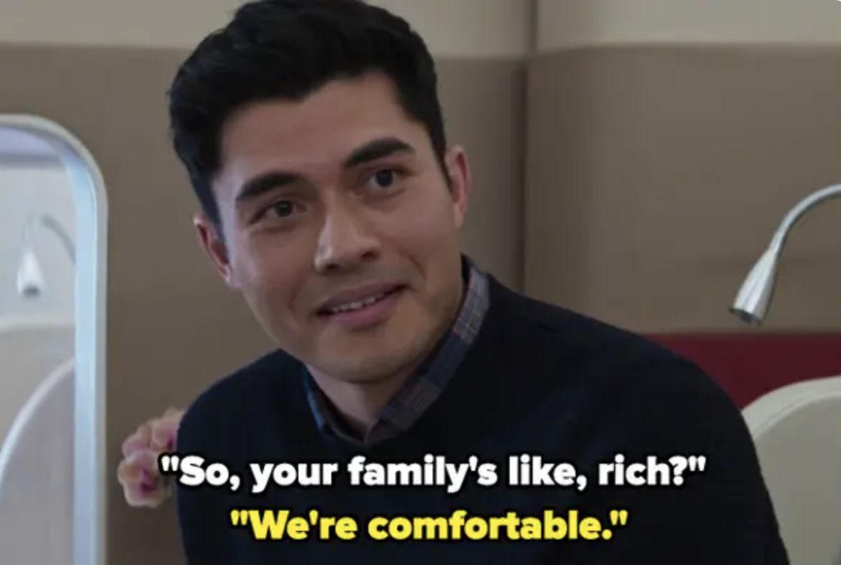 "Nick responding, ""We're comfortable"" when Rachel asks him if his family is rich."