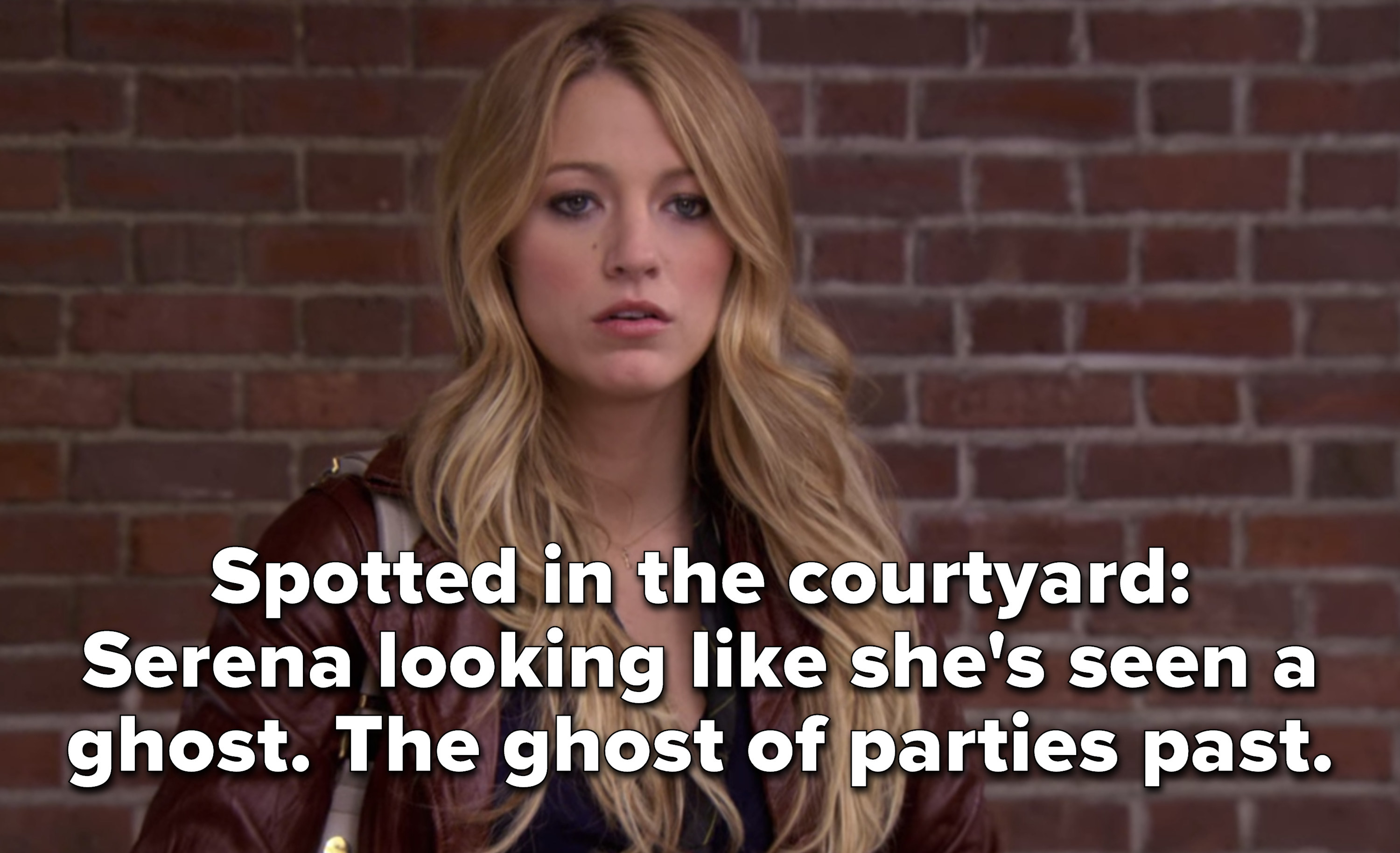 """""""Spotted in the courtyard: Serena looking like she's seen a ghost. The ghost of parties past"""""""