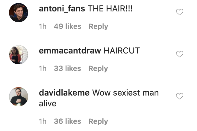 """Comments that read """"The hair,"""" """"Haircut,"""" and """"Wow sexiest man alive"""""""