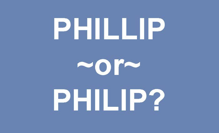 """Two different spellings of the name """"Phillip"""" one with two L's and the other with one"""