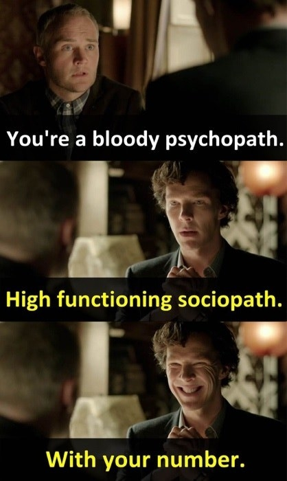 """A man calls Sherlock a psychopath and he responds, """"High functioning sociopath. With your number"""""""