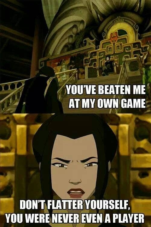 """Long Feng says """"You've beaten me at my own game"""" and Azula responds """"Don't flatter yourself, you were never even a player"""""""