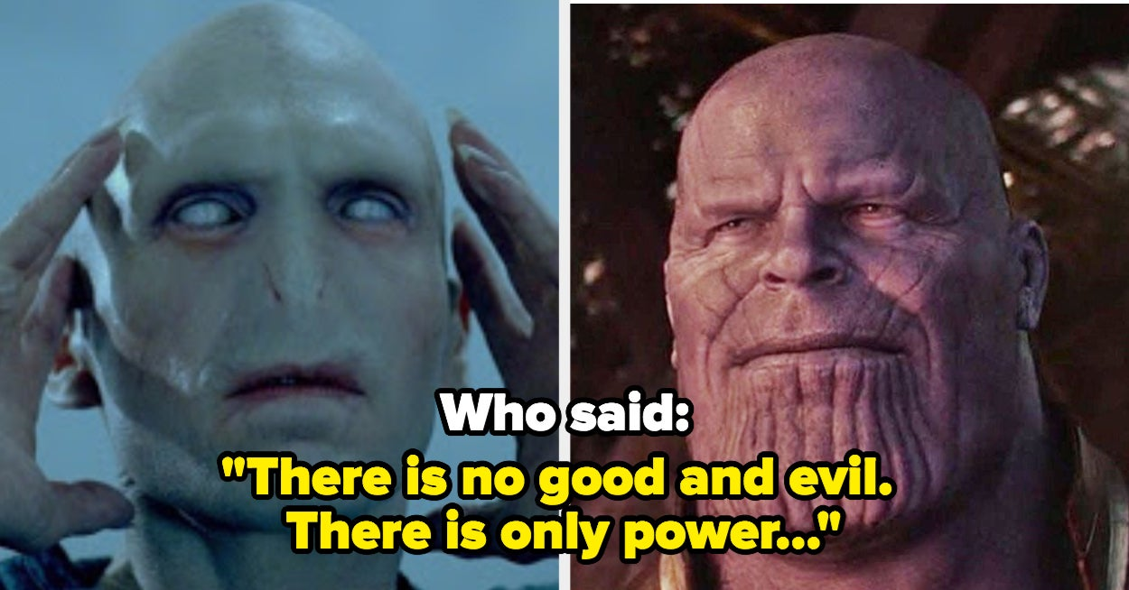 Who Said This Overly Dramatic Quote — Thanos Or Voldemort Edition