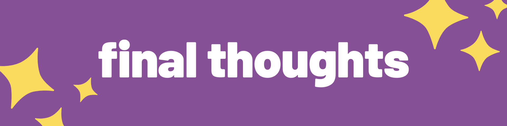 """A banner that reads, """"final thoughts."""""""