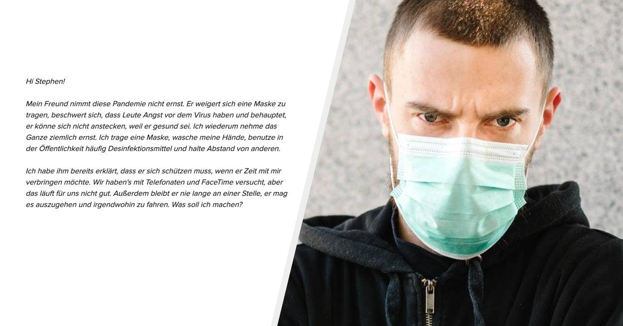 Mein Freund weigert sich trotz Corona, eine Maske zu tragen – soll ich ihn abservieren?