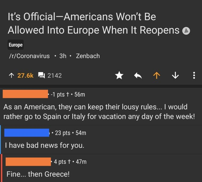 One person writes that they don't care that Europe is banning Americans. They'd rather go to Spain or Italy