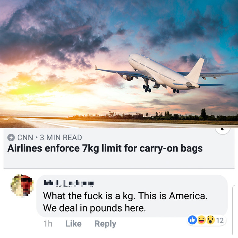 A person responds to the news that airlines are limiting weight on planes by getting mad about kilograms