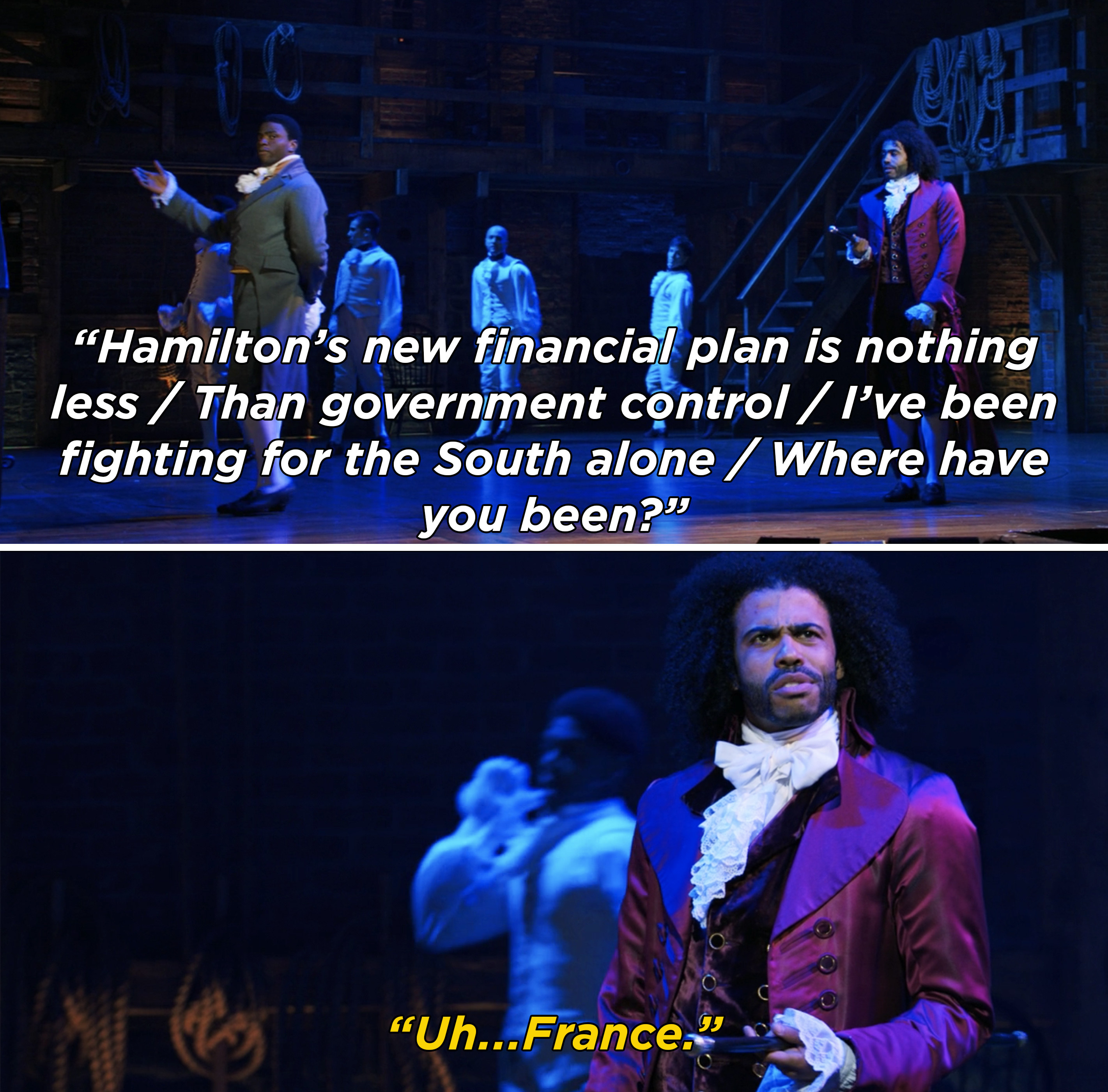 "Madison asking Jefferson where he has been, and Jefferson responding ""Uh...France"""