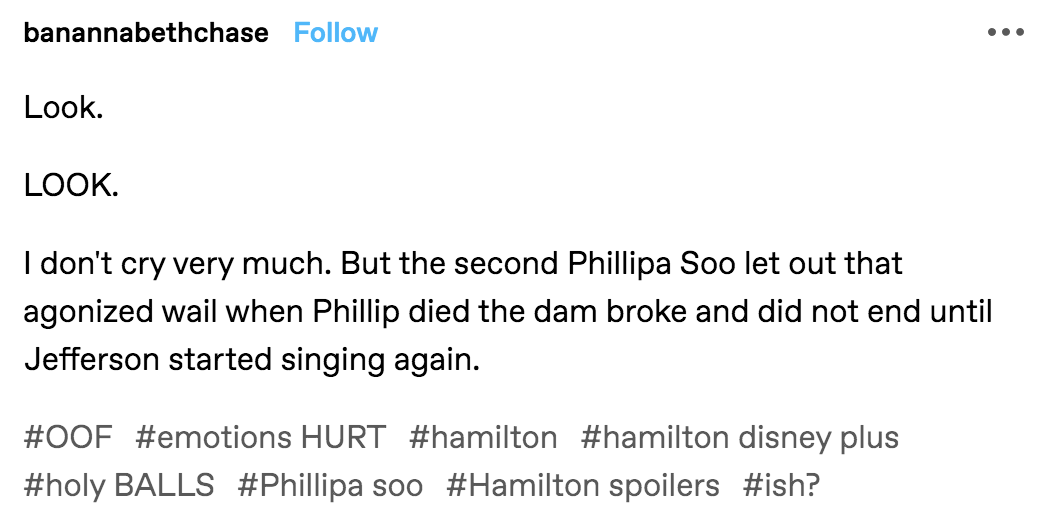 """A tumblr post reading: """"Look. LOOK. I don't cry very much. But the second Phillipa Soo let out that agonized wail when Phillip died the dam broke and did not end until Jefferson started singing again"""""""