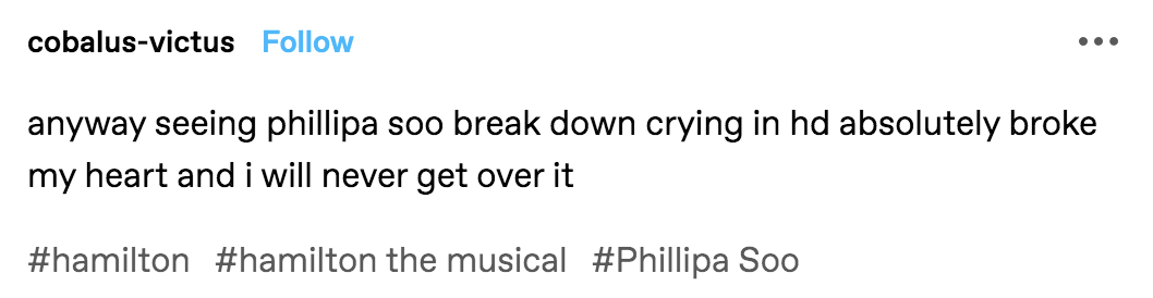 """A tumblr post reading: """"Anyway seeing Phillipa Soo break down crying in HD absolutely broke my heart and I will never get over it"""""""
