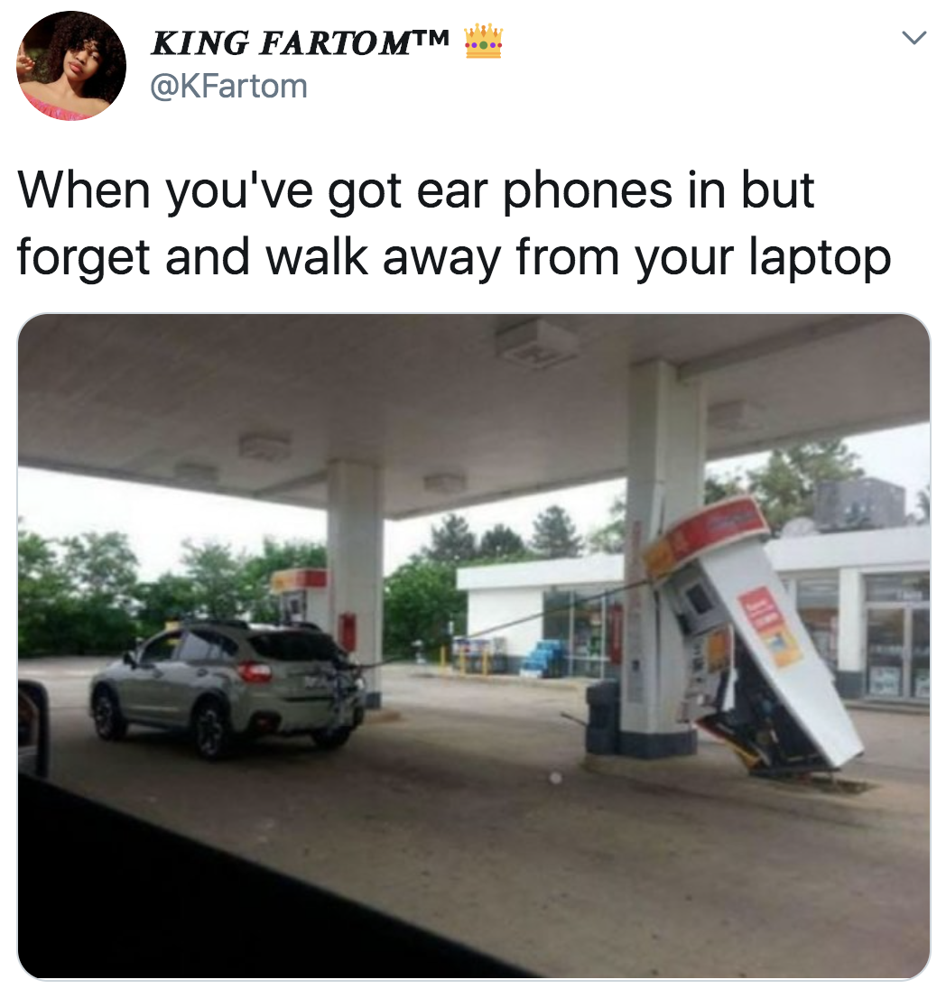 """Destroyed gas station with the caption """"When you've got earphones in but forget and walk away from your laptop"""""""
