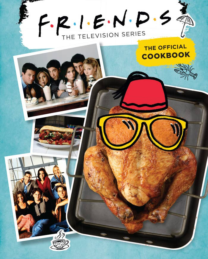 The cover for the Friends cookbook which features pictures of the cast as well as a roasted turkey wearing glasses and a Fez hat