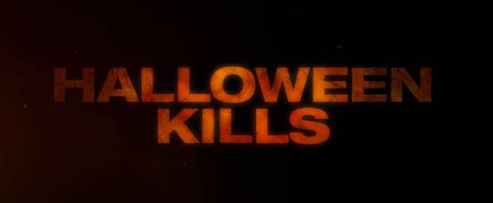 """Halloween Kills"" title card."