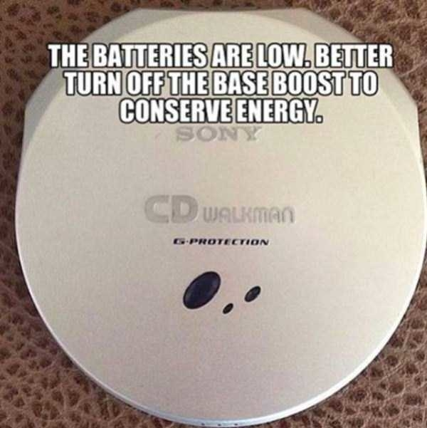 "A meme of silver Sony CD Walkman with the words ""The batteries are low. Better turn off the base boost to conserve energy"" written over it."