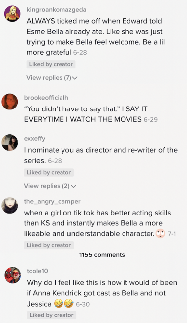 comments saying she should rewrite and direct the series, that she has great acting skills and makes Bella more likable, and agreeing with how annoying it was when Edward told his family Bella had already eaten