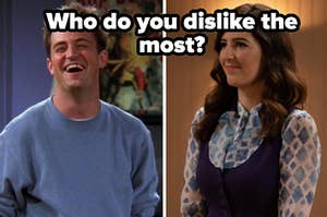 "Chandler from ""Friends"" is on the left with Janet from ""The Good Place"" on the right labeled ""Who do you dislike the most?"""
