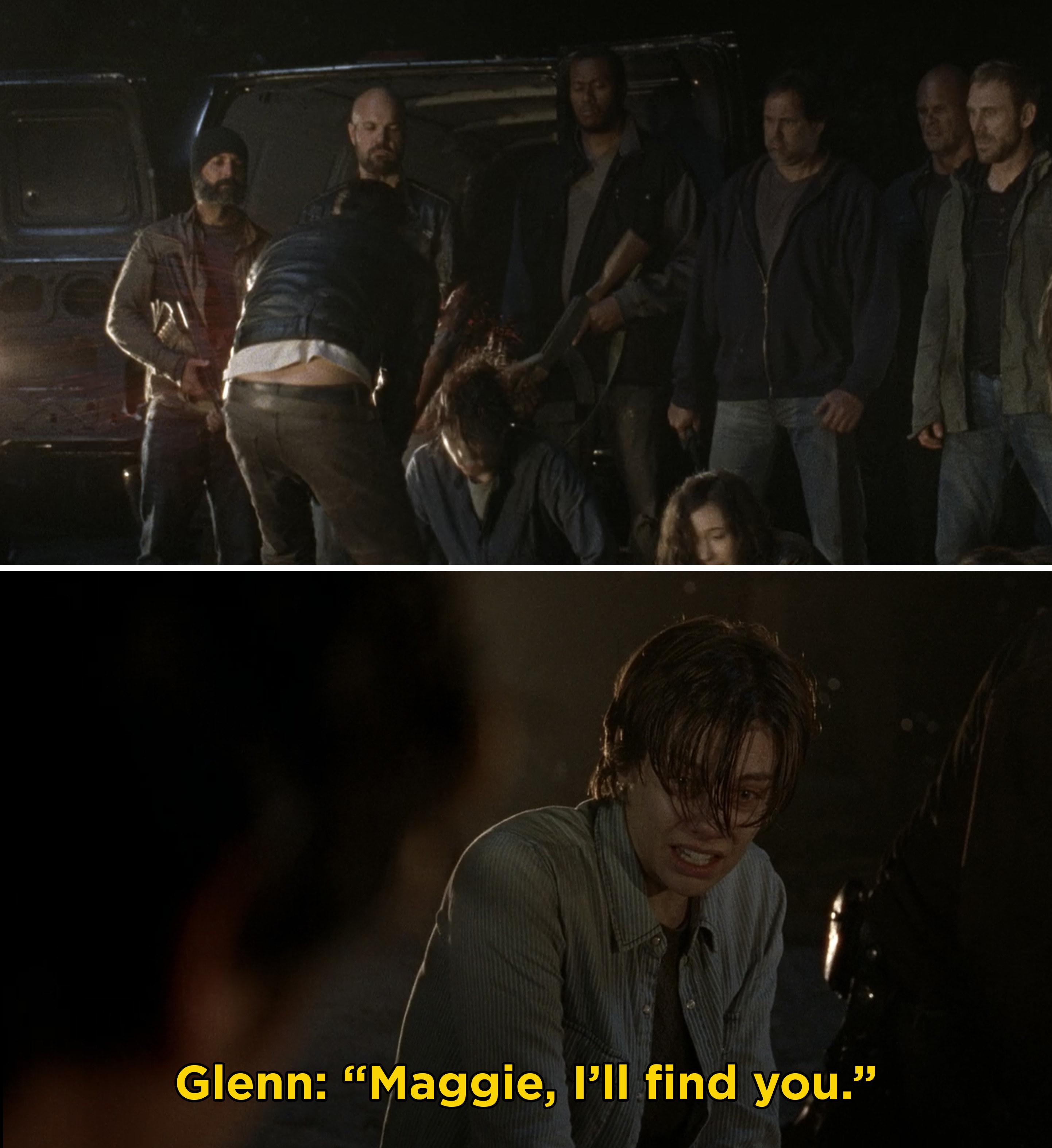 "Negan bashing Glenn's head in and Glenn saying, ""Maggie, I'll find you"""