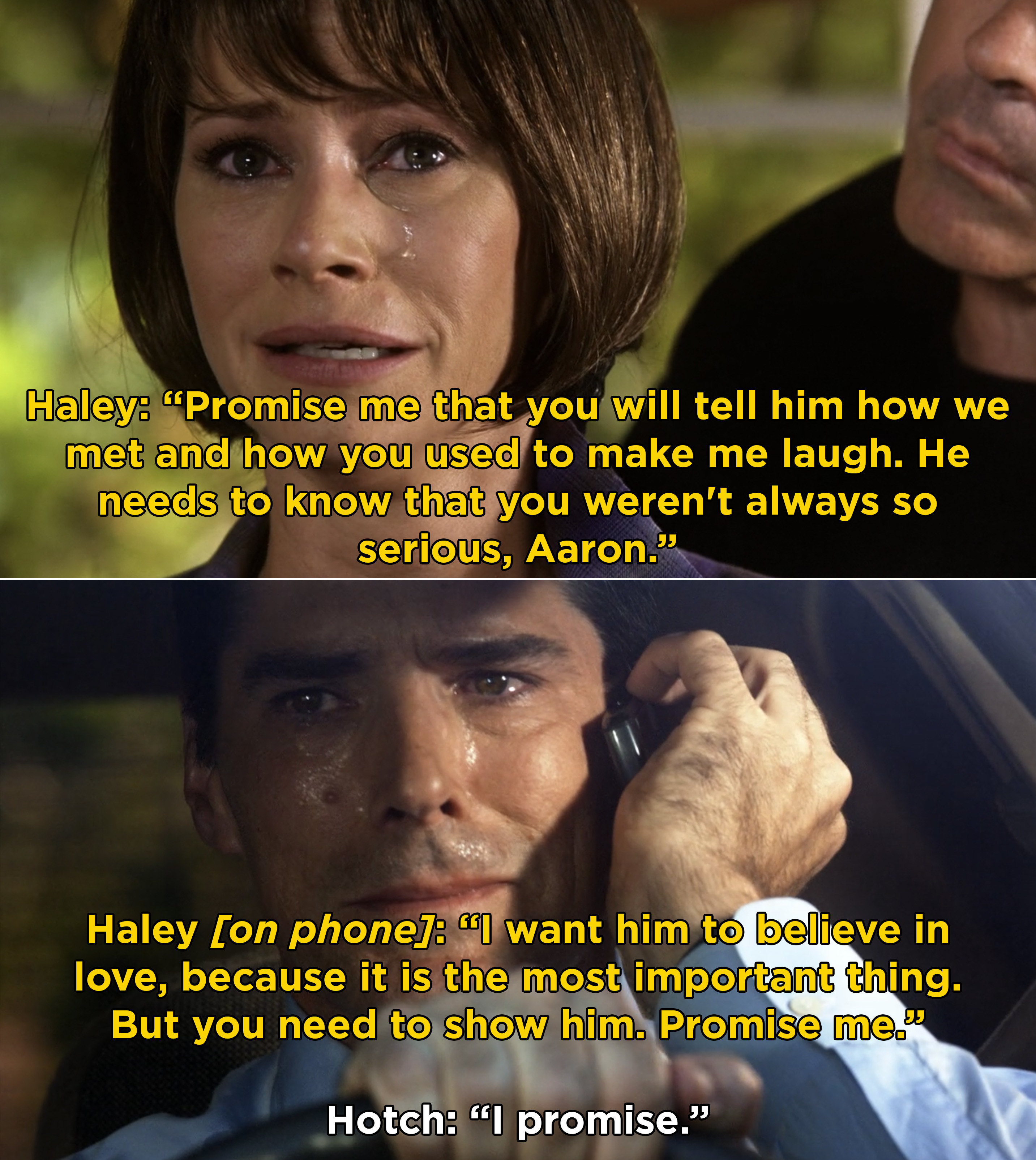 Haley telling Hotch to take care of their son and make sure he believes in love