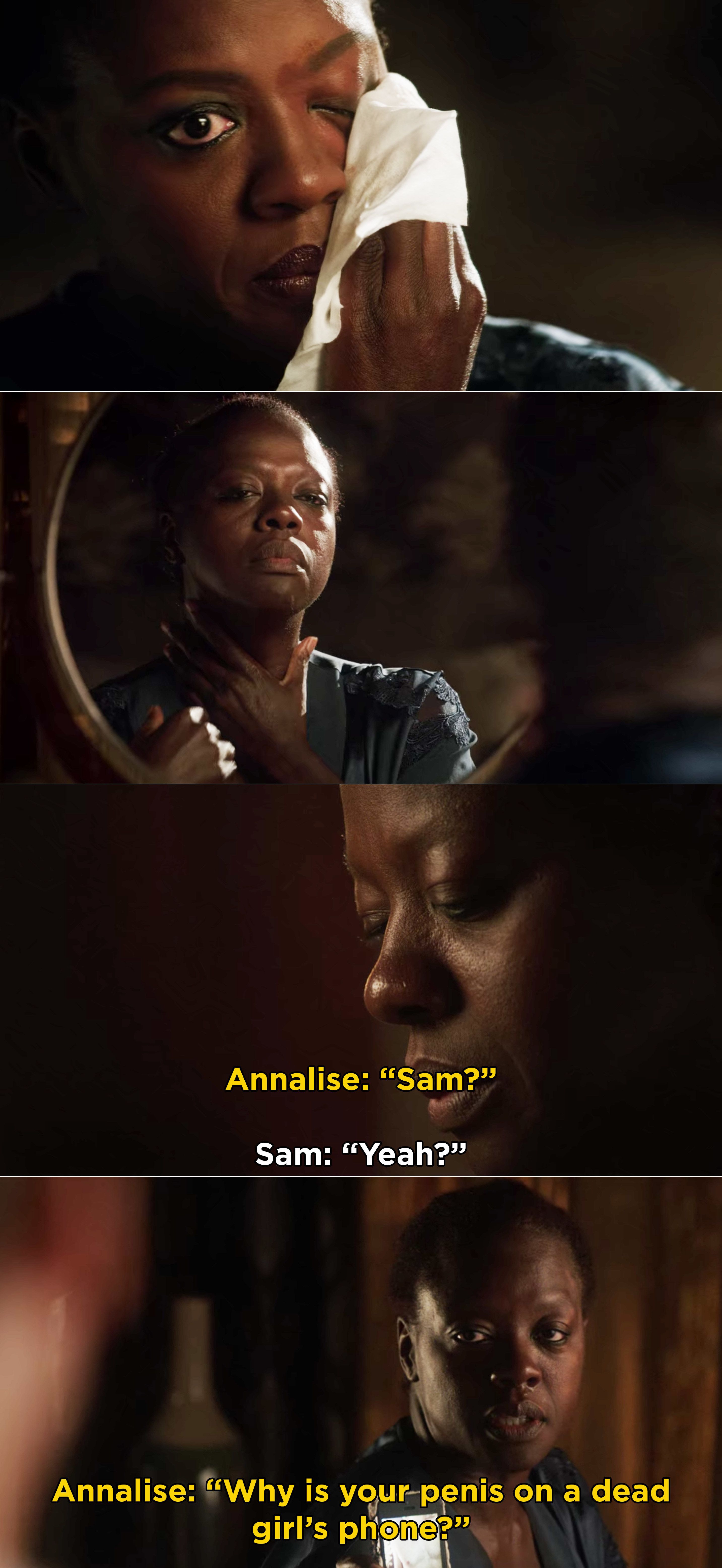 """Annalise asking Sam, """"Why is your penis on a dead girl's phone?"""""""