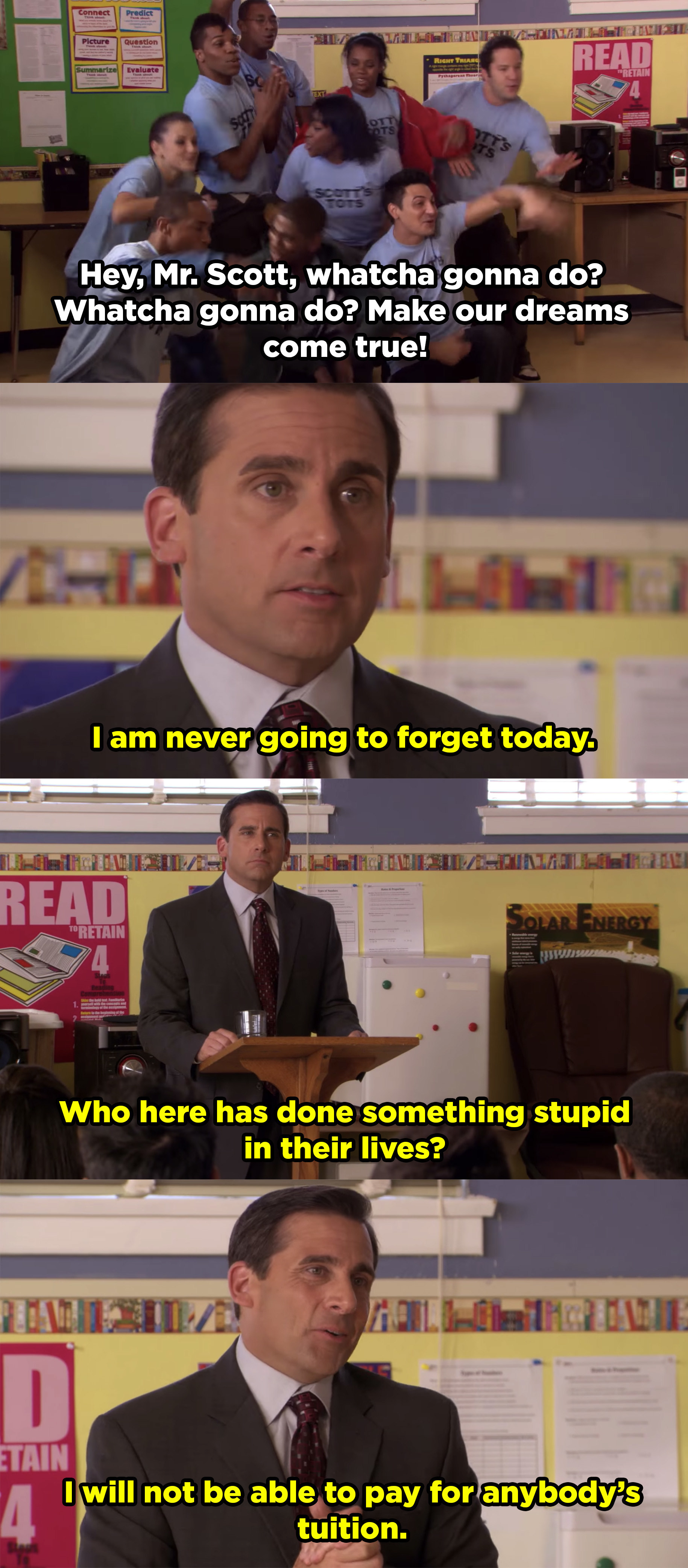 Michael Scott telling an entire classroom of high schoolers that he won't pay for their college tuition after he promised it to them 10 years prior.