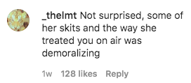 Comment that reads: Not surprised, some of her skits and the way she treated you on air was demoralizing