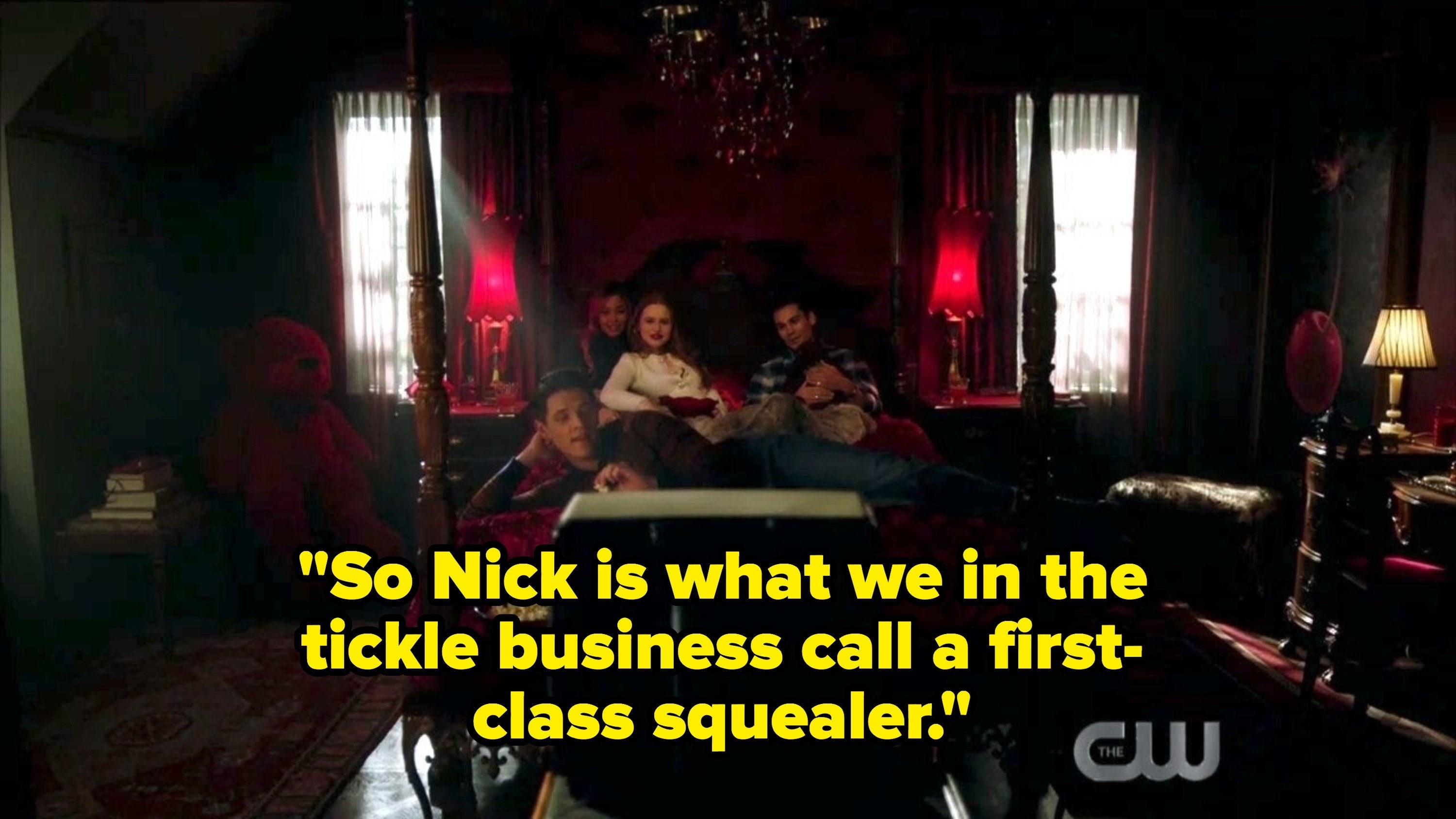 "Kevin saying, ""So Nick is what we call in the tickle business a first-class squealer"""
