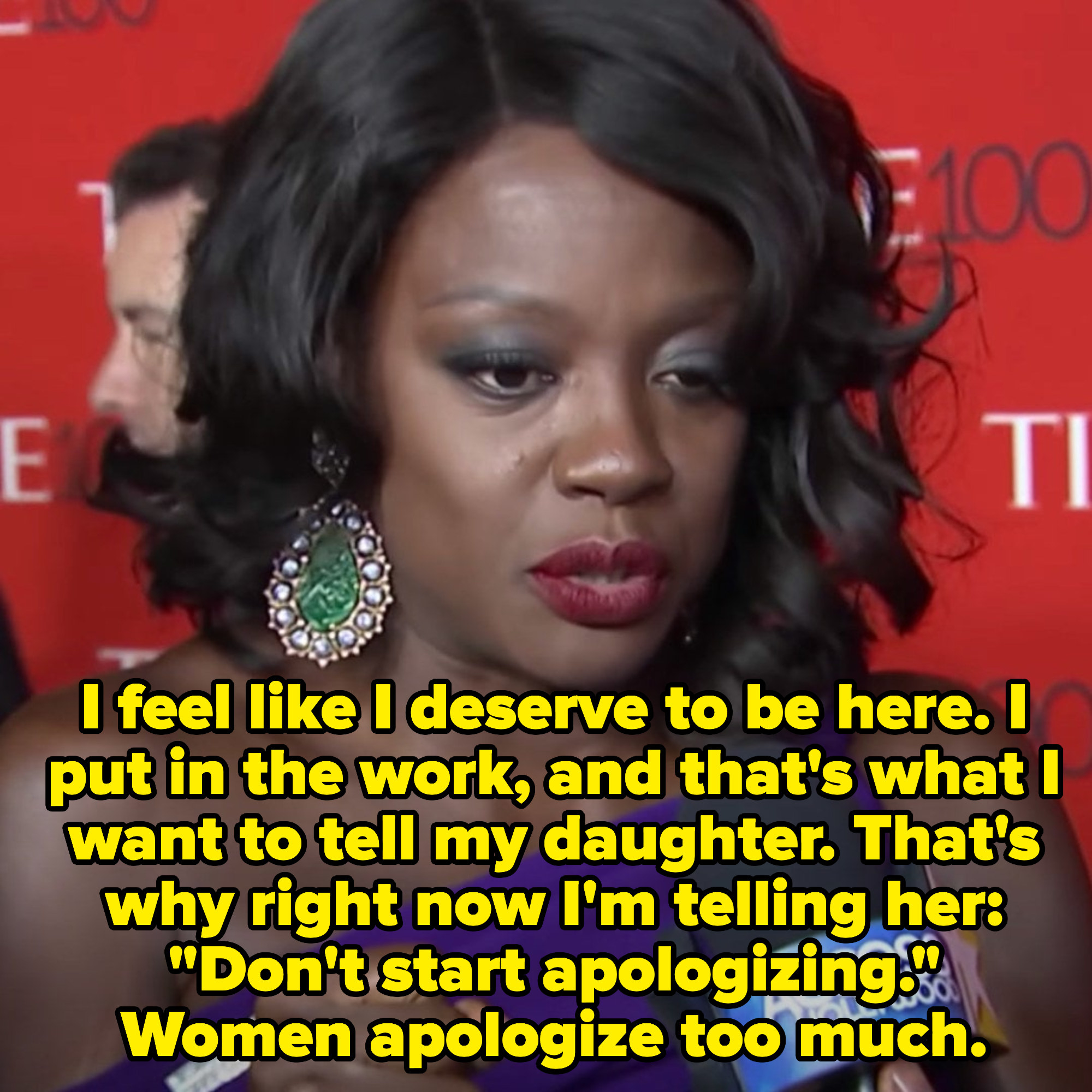 """Viola: """"I feel like I deserve to be here. I put in the work, and that's what I want to tell my daughter. That's why right now I'm telling her: 'Don't start apologizing.' Women apologize too much"""""""