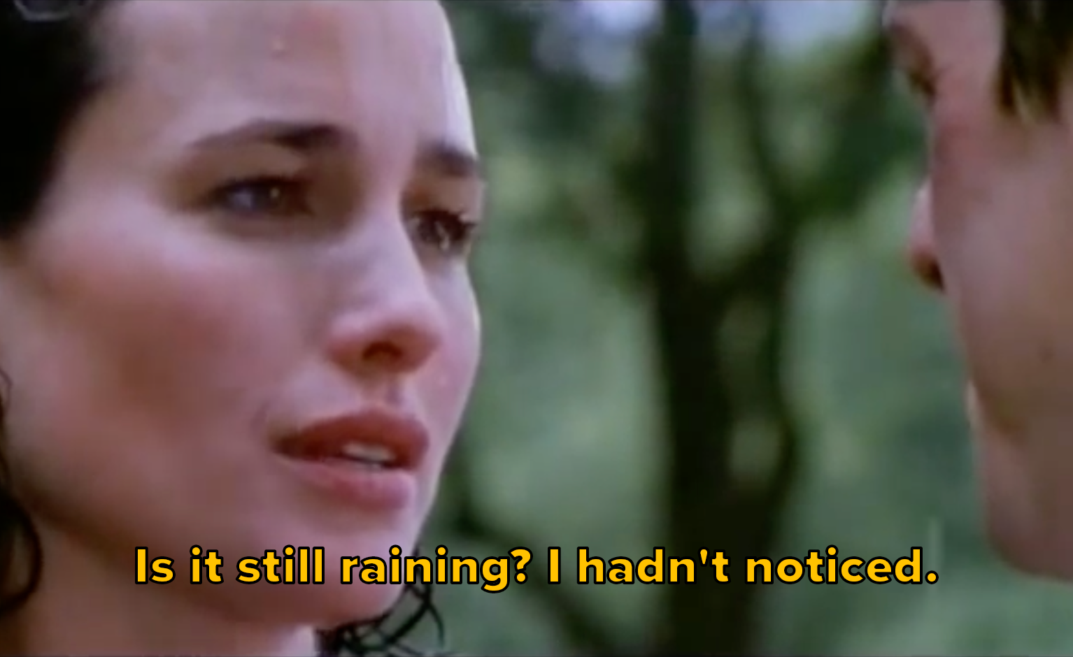 """Carrie saying, """"Is it still raining? I hadn't noticed"""" in the pouring rain"""