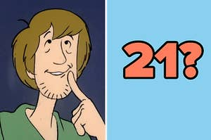 """Shaggy from Scooby Doo thinking and the age """"21"""" with a question mark"""