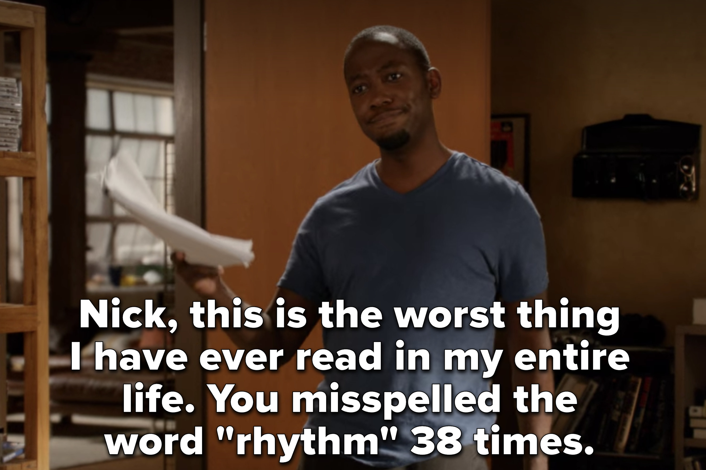 """Winston holding Nick's zombie novel saying """"Nick, this is the worst thing I have ever read in entire my life. You misspelled the word 'rhythm' 38 times"""""""
