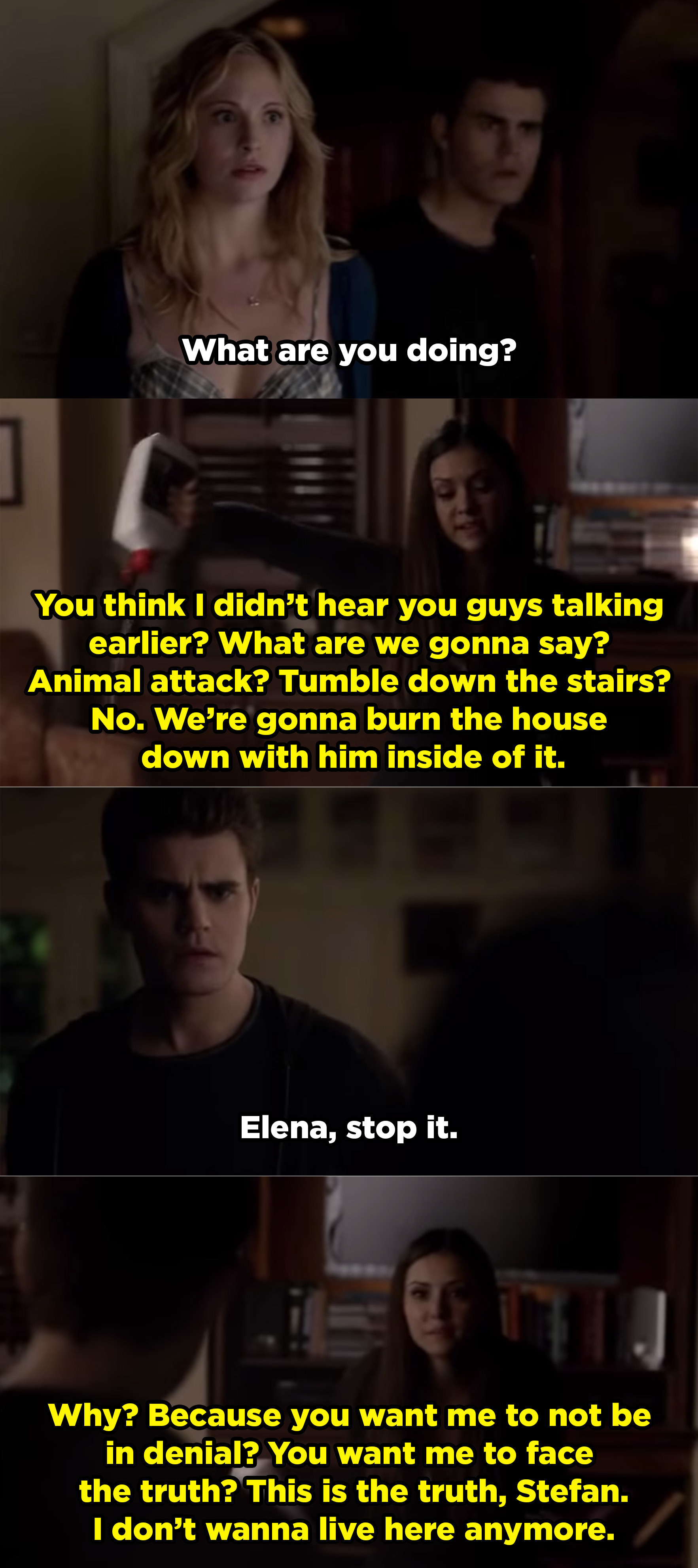 Elena tells Stefan she's gonna burn down her house because her brother died.