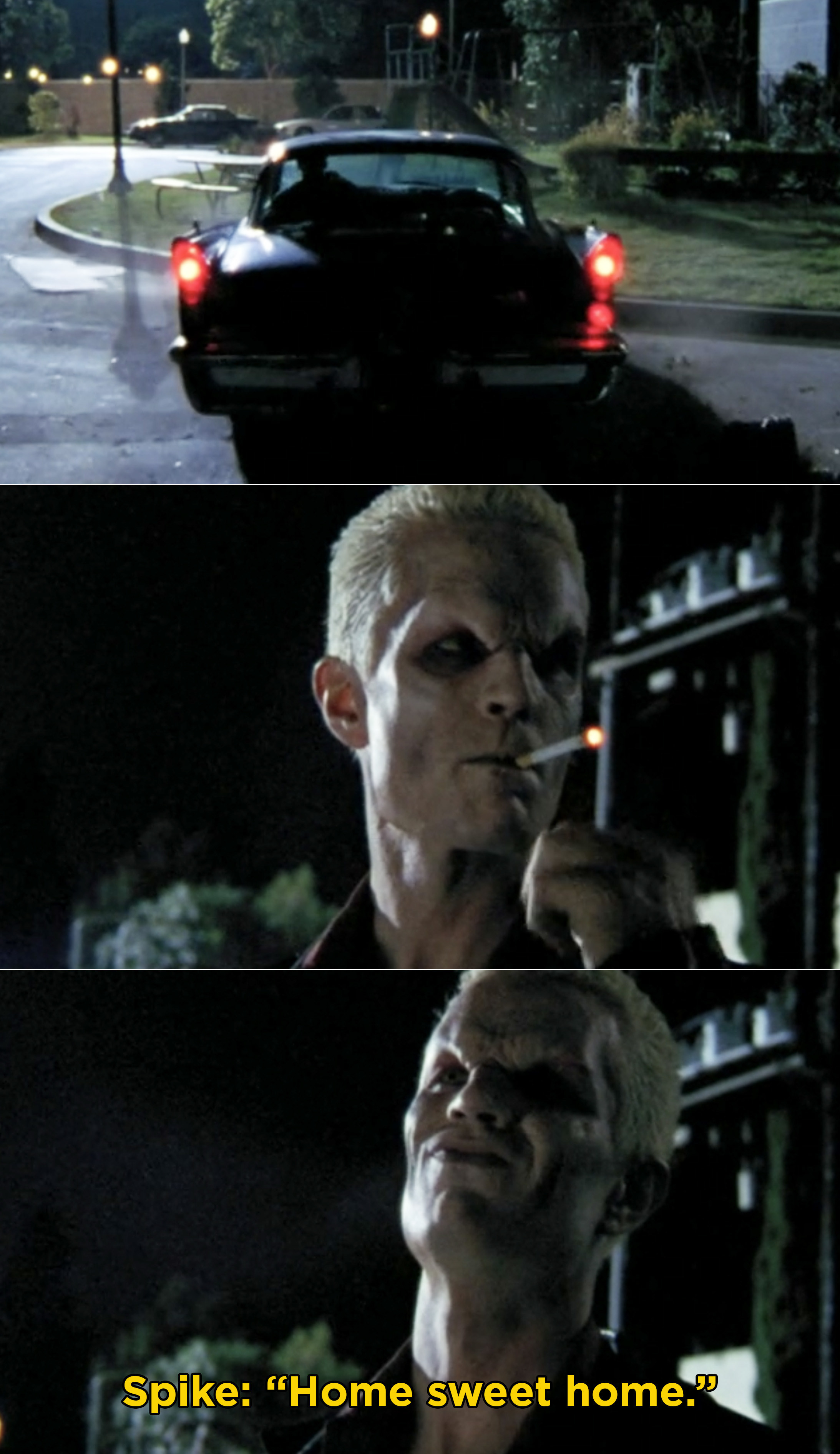 "Spike arriving in Sunnydale and saying, ""Home sweet home"""