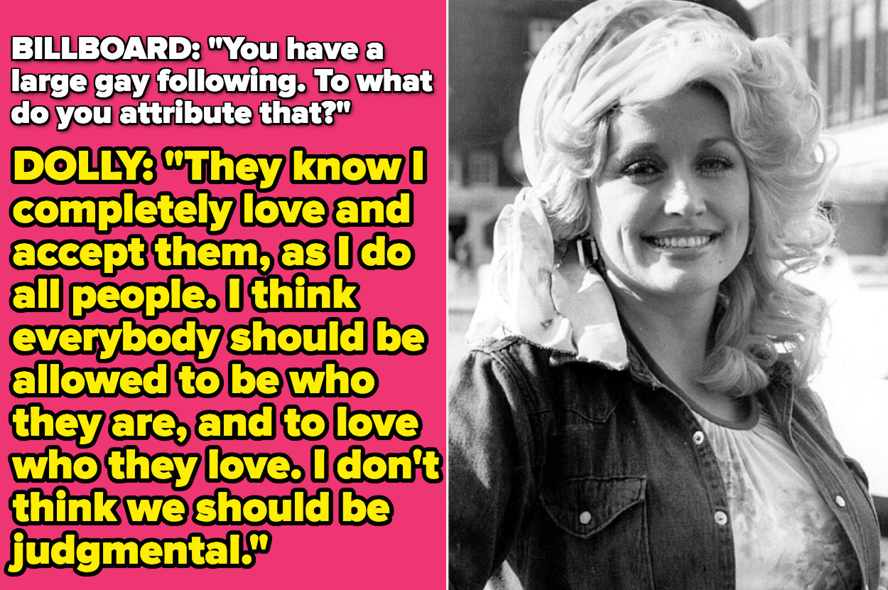 "Dolly: ""They know I completely love and accept them, as I do all people. I think everybody should be allowed to be who they are, and to love who they love"""