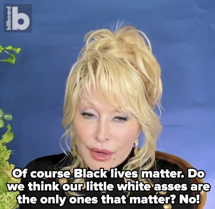 "Dolly: ""Of course Black lives matter. Do we think our little white asses are the only ones that matter? No!"""