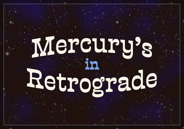 "A photo of space with ""Mercury's in Retrograde"" spelled out."