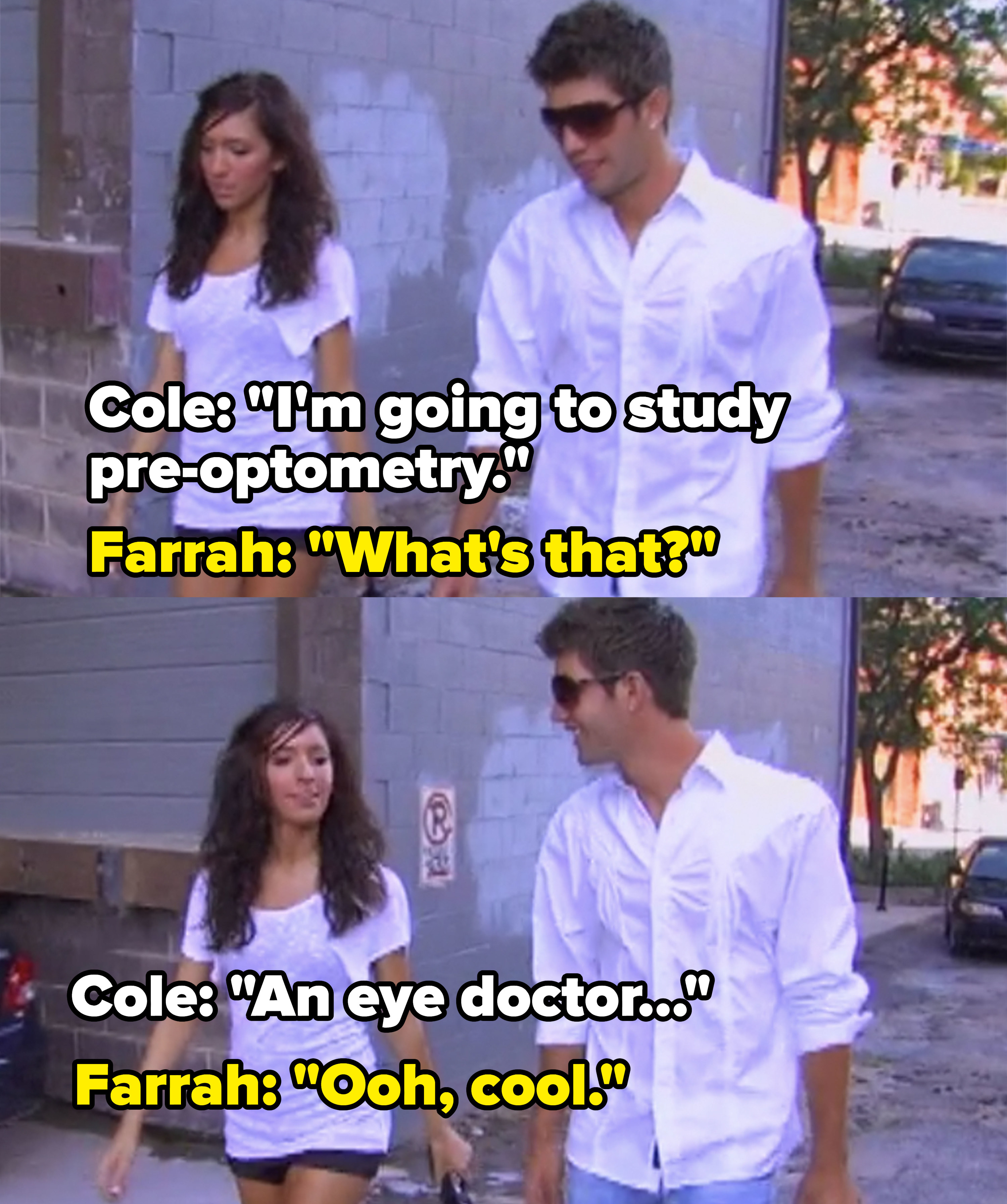 Cole says he's studying to become an optometrist and Farrah asks what that means