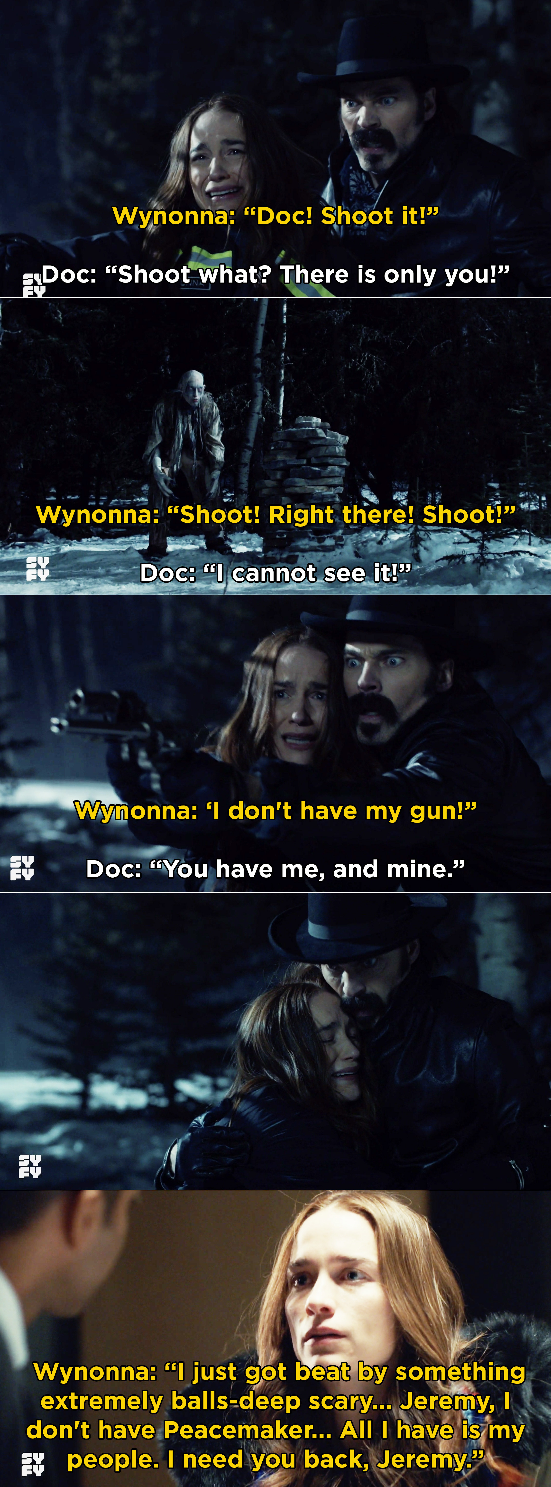 Wynonna crying and pleading with Doc to help her shoot the reaper. Then, Wynonna telling Jeremy she doesn't have Peacemaker and needs him back