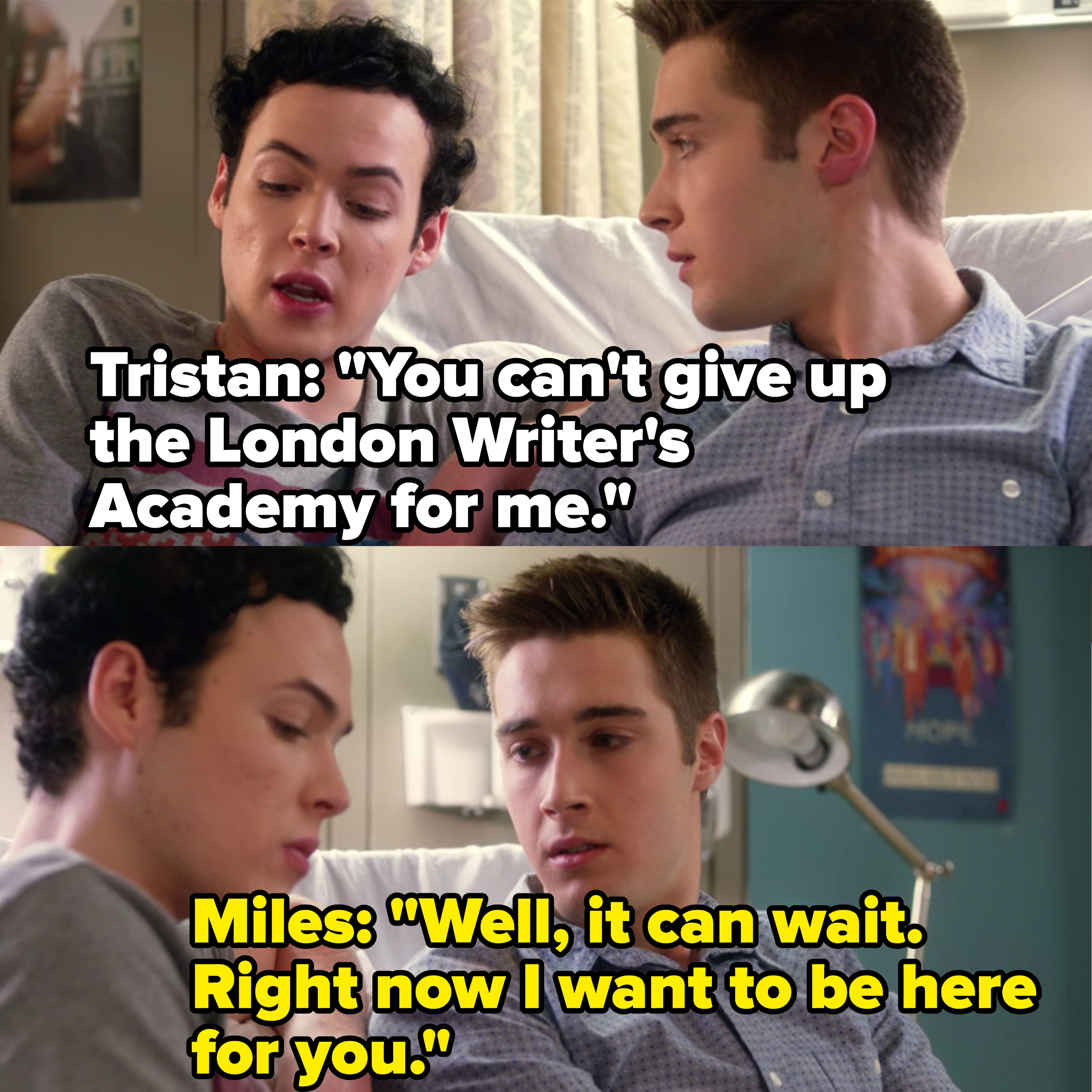Miles tells Tristan that school can wait because he wants to be there for him