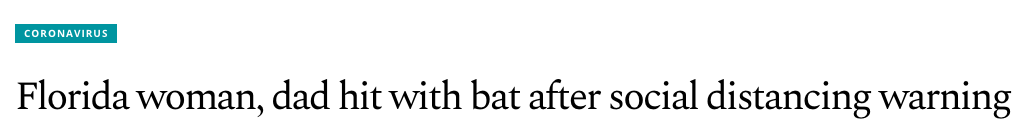 Florida woman, dad hit with bat after social distancing warning