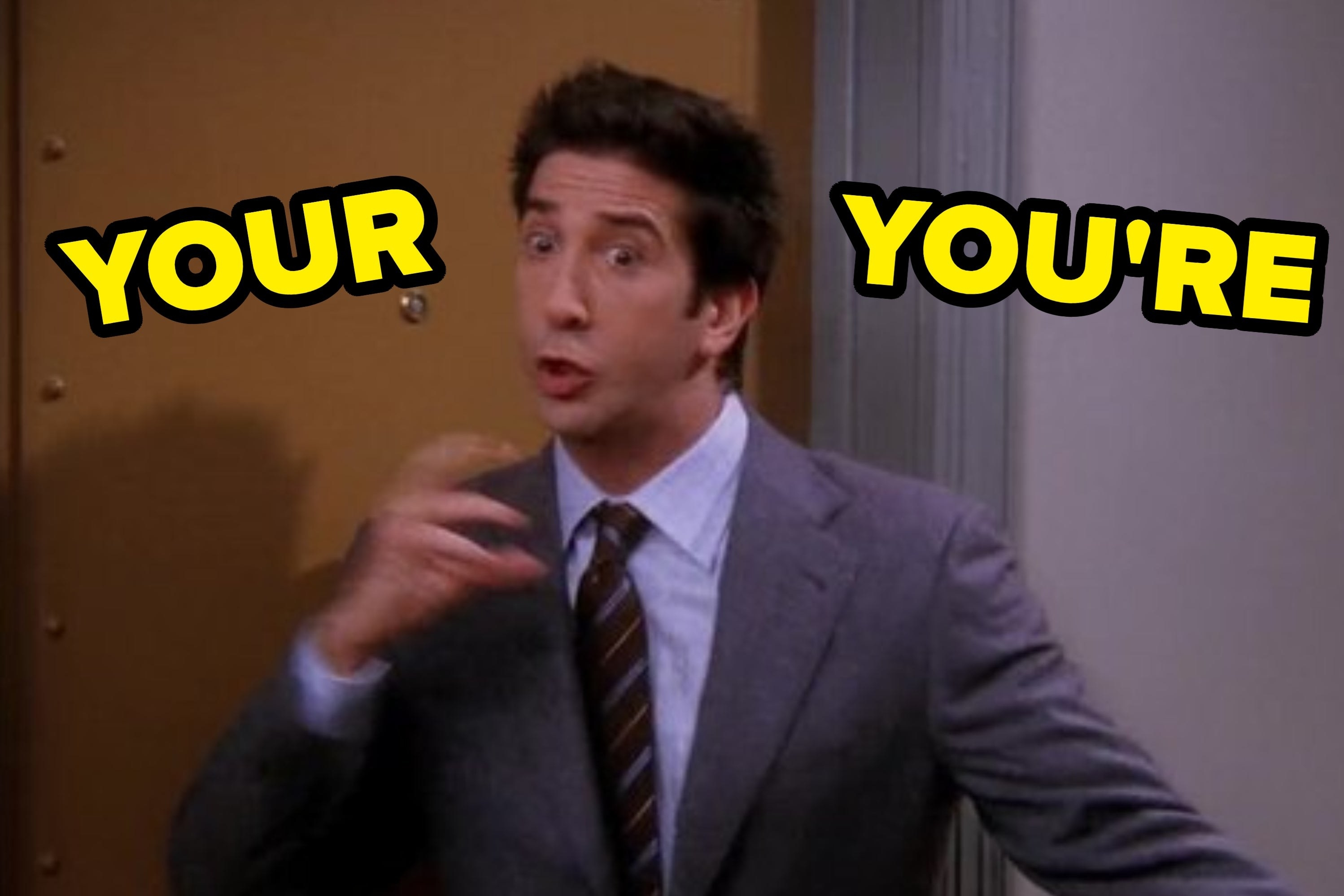 """Ross from """"Friends"""" with the words Your and You're"""