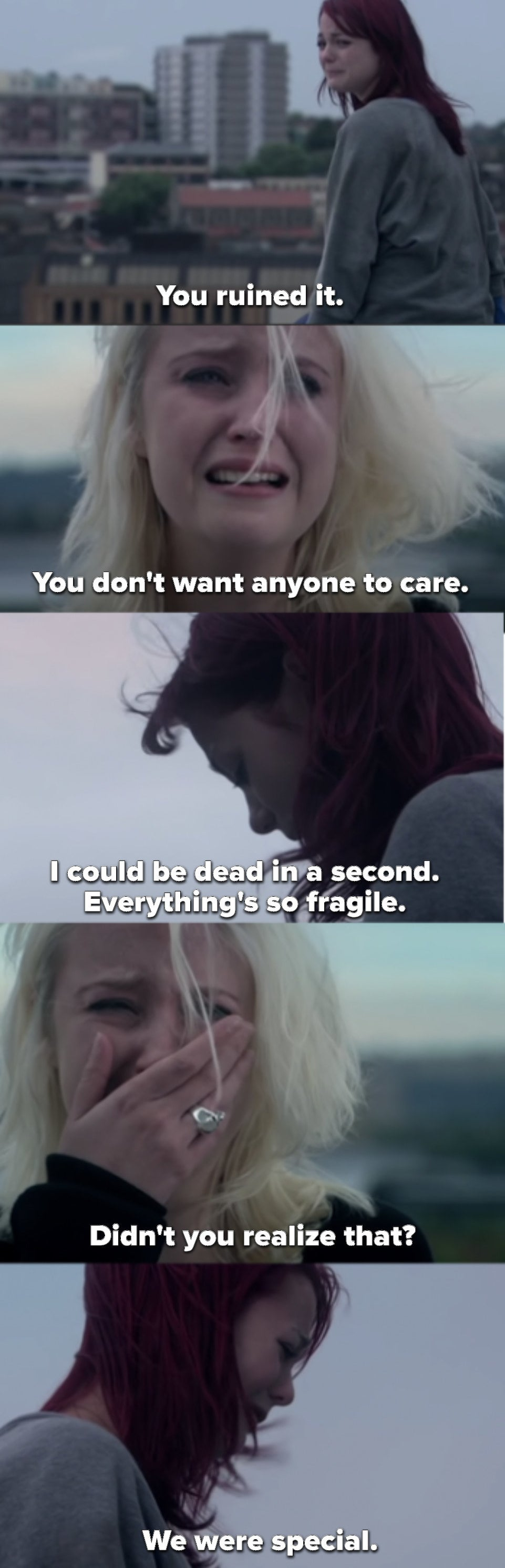 """Emily says """"You ruined it. You don't want anyone to care. I could be dead in a second. Everything is so fragile. Didn't you realize that? We were special"""""""