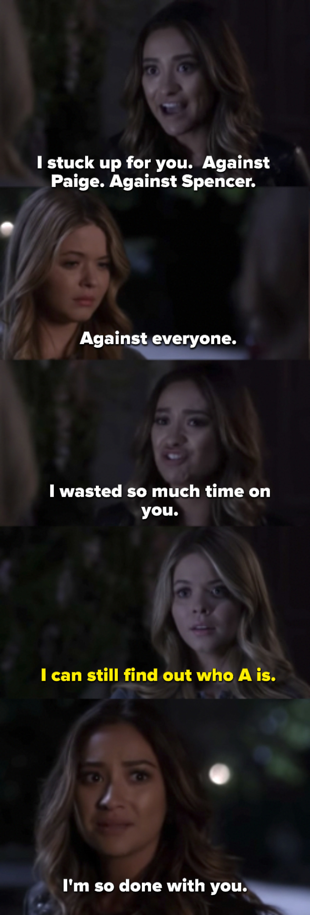 Emily says she's done with sticking up for Ali and that she wasted time on her.